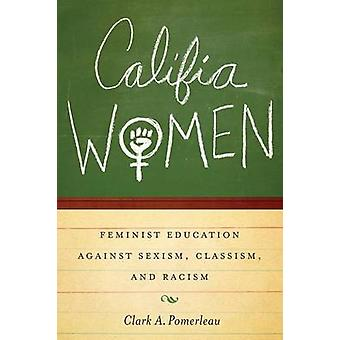 Califia Women - Feminist Education Against Sexism - Classism - and Rac