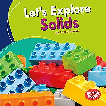 Let's Explore Solids by Anne J. Spaight - 9781512482669 Book