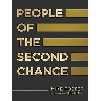 People of the Second Chance by Mike Foster - 9781601428547 Book