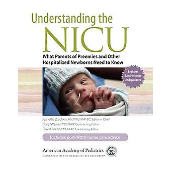 Understanding the NICU - What Parents of Preemies and Other Hospitaliz
