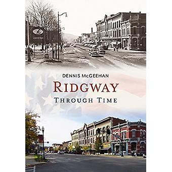Ridgway Through Time by Dennis McGeehan - 9781635000610 Book