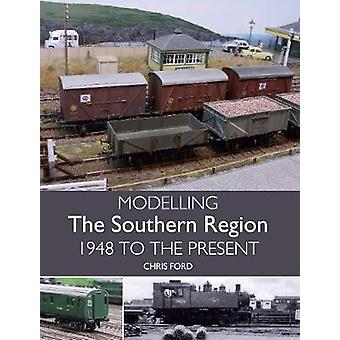 Modelling the Southern Region - 1948 to the Present by Chris C. Ford -