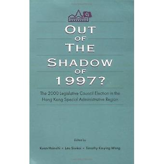 Out of the Shadow of 1997 - The 2000 Legislative Council Elections in