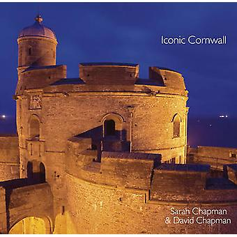 Iconic Cornwall (2nd Revised edition) by Sarah Chapman - David Chapma