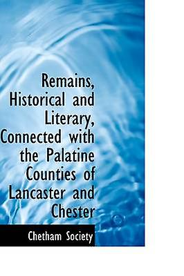 Remains - Historical and Literary - Connected with the Palatine Count
