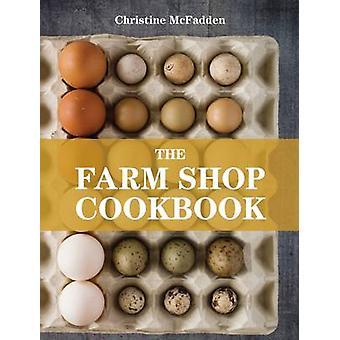 The Farm Shop Cookbook by Christine McFadden - 9781906650810 Book