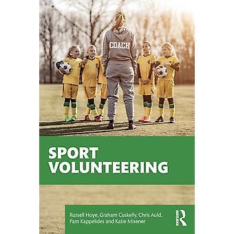 Sport Volunteering by Russell Hoye