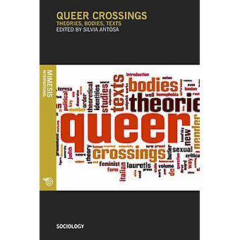 Queer Crossings by Edited by Silvia Antosa