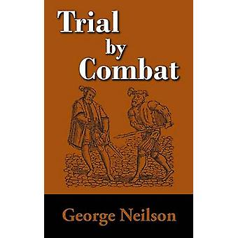 Trial by Combat by Neilson & George