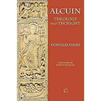 Alcuin - Theology and Thought by Douglas Dales - Rowan Williams - 9780