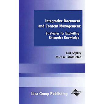 Integrative Document and Content Management Strategies for Exploiting Enterprise Knowledge by Middleton & Michael
