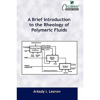 A Brief Introduction to the Rheology of Polymeric Fluids by Leonov & Arkady I.