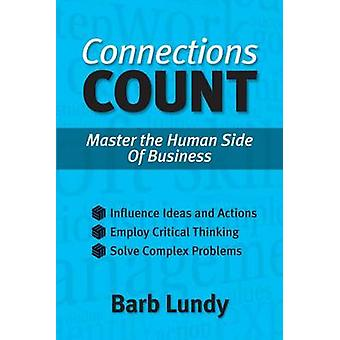 Connections Count  Master the Human Side of Business by Lundy & Barb