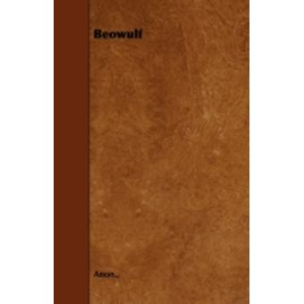Beowulf by Anon.
