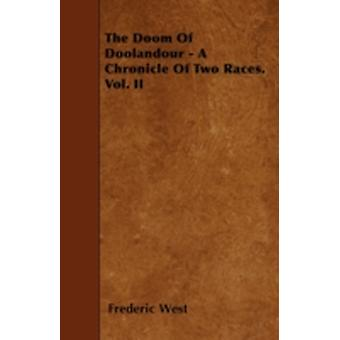 The Doom Of Doolandour  A Chronicle Of Two Races. Vol. II by West & Frederic