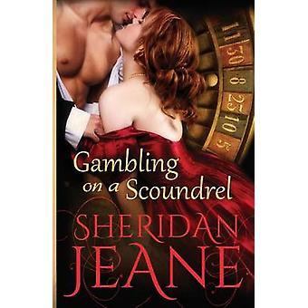 Gambling on a Scoundrel by Jeane & Sheridan