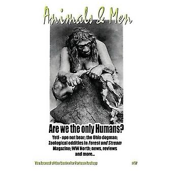 Animals  Men 57 The Journal of the Centre for Fortean Zoology by Downes & Jonathan