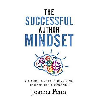 The Successful Author Mindset A Handbook for Surviving the Writers Journey by Penn & Joanna
