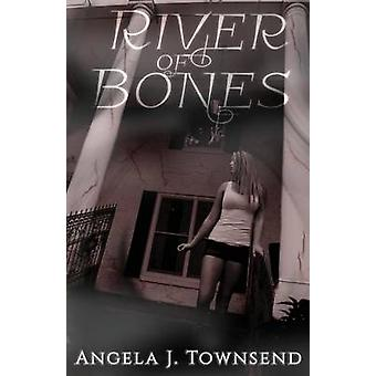 River of Bones by Townsend & Angela J.