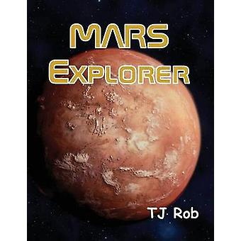 Mars Explorer Age 6 and above by Rob & TJ