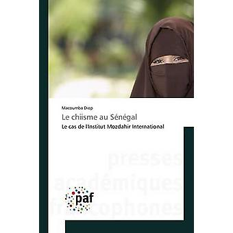 Le chiisme au Sngal by Diop Macoumba