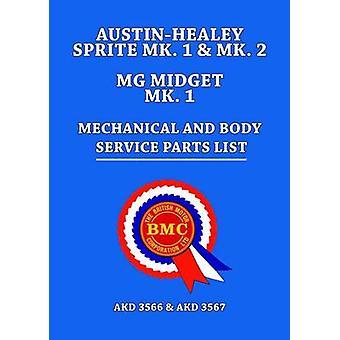 AustinHealey Sprite MK.1  MK.2 MG Midget MK.1 Mechanical and Body Service Parts List