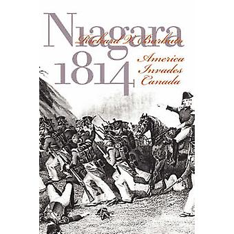 Niagra 1814 - America Invades Canada de Richard V. Barbuto - 978070061