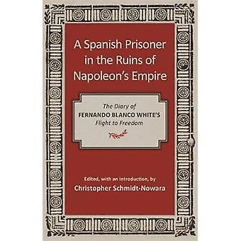 Un prigioniero spagnolo tra le rovine di Napoleone's Impero - Il diario di Fe