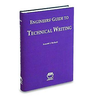 Engineers' Guide to Technical Writing by Kenneth G. Budinski - 978087