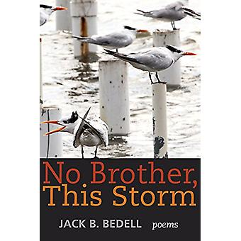No Brother - This Storm - Poems by Jack B. Bedell - 9780881466751 Book