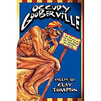 Occupy Gooberville by Clay Thompson - 9780935810943 Book