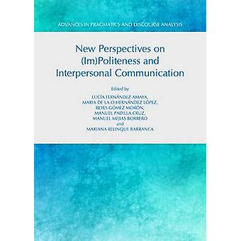 New Perspectives on (Im)politeness and Interpersonal Communication (1