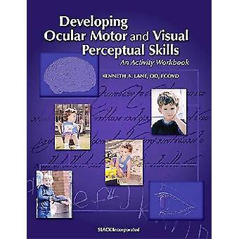 Developing Ocular Motor and Visual Perceptual Skills - An Activity Wor