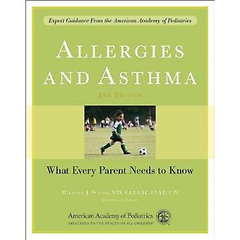 Allergies and Asthma - What Every Parent Needs to Know (2nd Revised ed