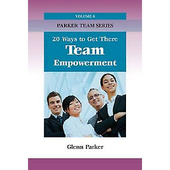 Team Empowerment - 20 Ways to Get There (PTTE) by Glenn Parker - 97815