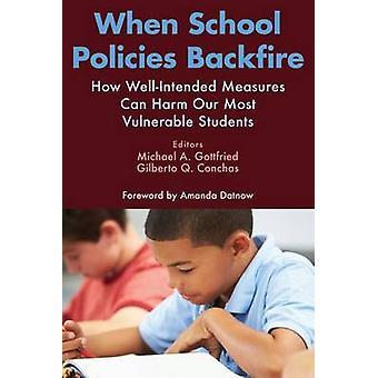 Quelle école politiques Backfire - comment les mesures bien intentionnées peuvent nuire Ou