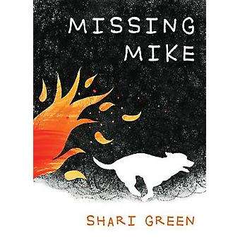 Missing Mike by Shari Green - 9781772780451 Book