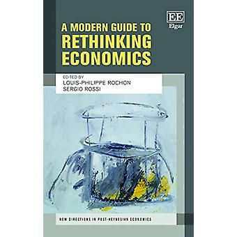 A Modern Guide to Rethinking Economics door Louis-Philippe Rochon - 978