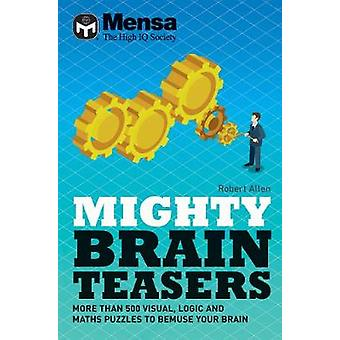 Mensa - Mighty Brain Teasers - Increase your self-knowledge with hundr