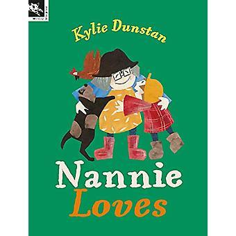 Nannie Loves by Kylie Dunstan - 9781921504846 Book