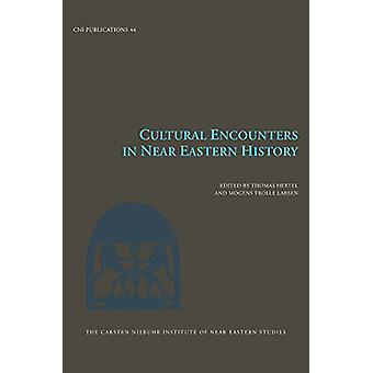 Cultural Encounters in Near Eastern History by Thomas Klitgaard Herte