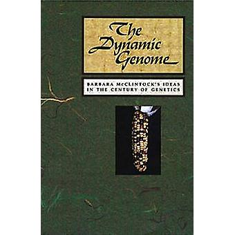 The Dynamic Genome - Barbara McClintock's Ideas in the Century of Gene