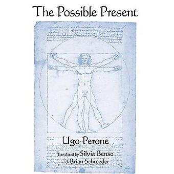 The Possible Present by Ugo Perone - Silvia Benso - Brian Schroeder -
