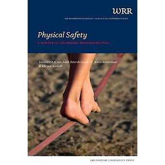 Physical Safety - A Matter of Balancing Responsibilities by Marjolein