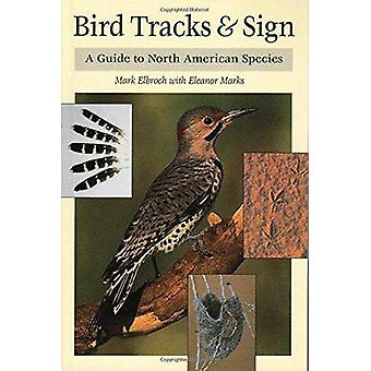 Bird Tracks and Sign  A Guide to North American Species by Lawrence Mark Elbroch & Eleanor Marks