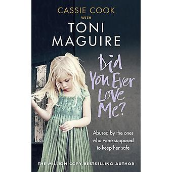 Did You Ever Love Me by Toni Maguire