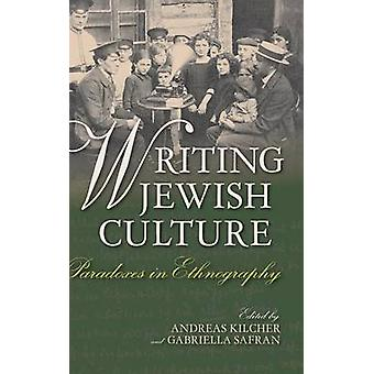 Writing Jewish Culture - Paradoxes in Ethnography by Gabriella Safran