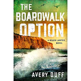 The Boardwalk Option by Avery Duff - 9781503904828 Book