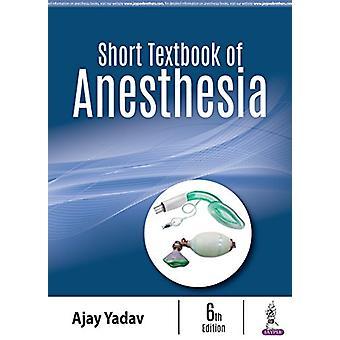 Kurzes Lehrbuch der Anästhesie von Ajay Yadav - 9789352704644 Buch