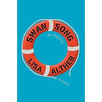 Swan Song - An Odyssey by Lisa Alther - 9780525657545 Book